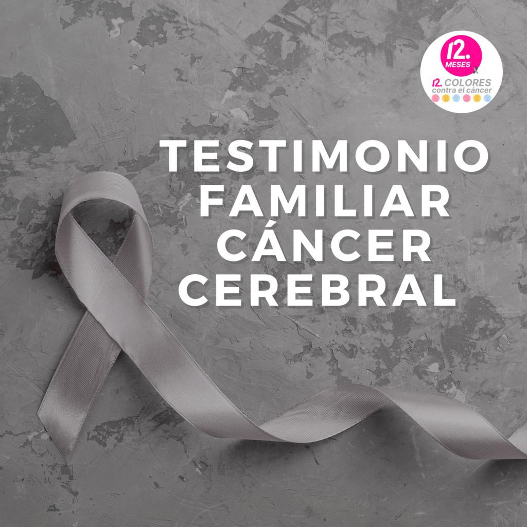 Testimonio de un familiar de un paciente con cáncer cerebral